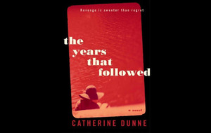 Dublin writer Catherine Dunne harks back to Greek myth for 10th novel The Years That Followed