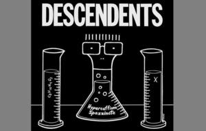 Listen to: Descendents – Hypercaffium Spazzinate