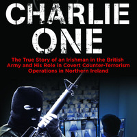 Charlie One extract - SAS were prepared to shoot-to-kill