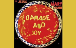 Listen to: The Jesus and Mary Chain – Damage and Joy