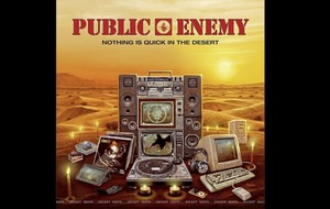 Listen to this: Public Enemy – Nothing Is Quick In The Desert
