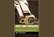 Read this: Drug Gang Vengeance by Neil Walker