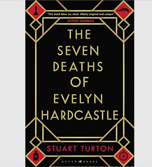 Book reviews: The Seven Deaths Of Evelyn Hardcastle an utterly original thriller