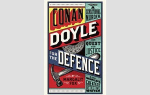 Books: Margalit Fox's Conan Doyle For The Defence is true-crime writing at its finest