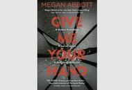 Books: Give Me Your Hand shows why Megan Abbott's crime fiction is so popular