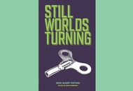 Book reviews: No Alibis' Still Worlds Turning stories sure to dirty up your head