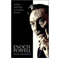 Prescient Enoch Powell now a marginal political figure