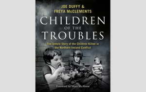 Book reviews: Children Of The Troubles should be widely read, its lessons committed to memory