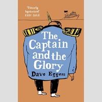 Books: Dave Eggers' The Captain And The Glory – is Trump really beyond parody?