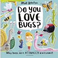 Book reviews: Matt Robinson's reasons to love bugs, and why crawlies aren't creepy