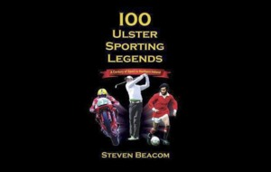 Beacom's '100 Ulster Sporting Legends' book will spark debate over festive season